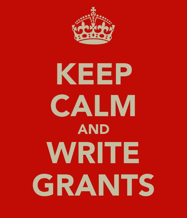 KEEP CALM AND WRITE GRANTS