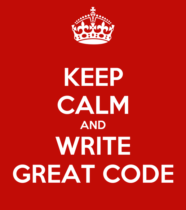KEEP CALM AND WRITE GREAT CODE