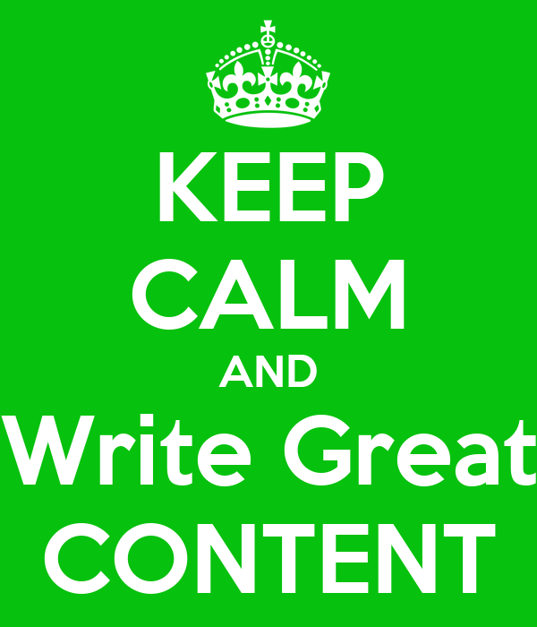 KEEP CALM AND Write Great CONTENT
