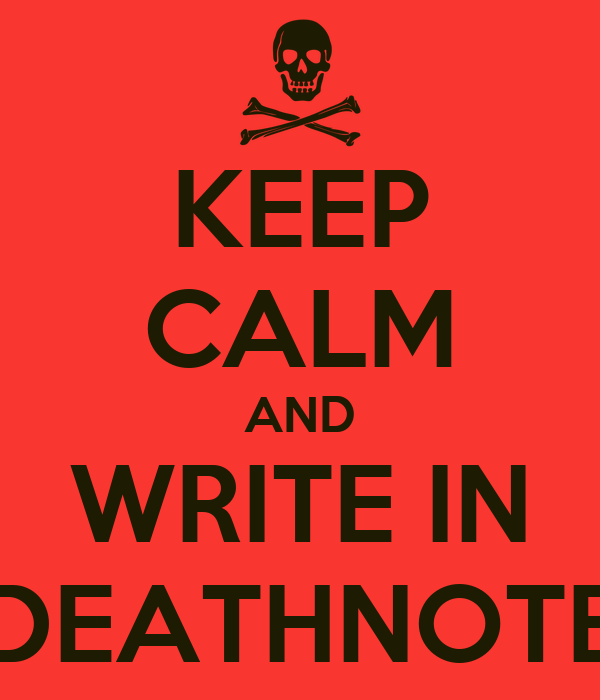 KEEP CALM AND WRITE IN DEATHNOTE
