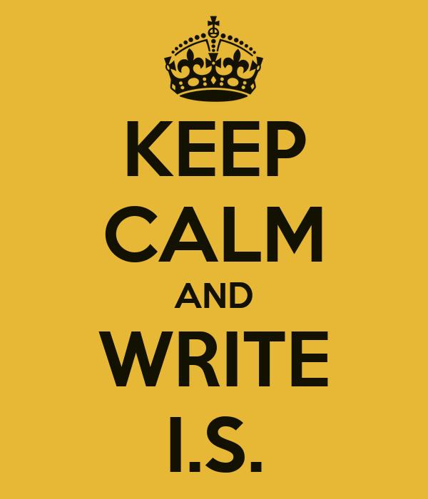 KEEP CALM AND WRITE I.S.