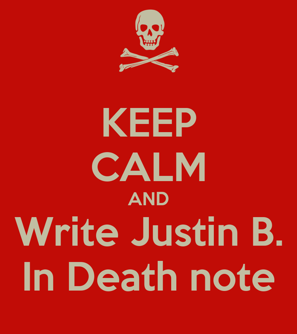 KEEP CALM AND Write Justin B. In Death note