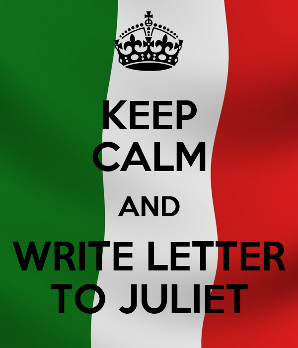 KEEP CALM AND WRITE LETTER TO JULIET