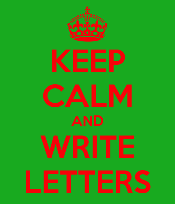 KEEP CALM AND WRITE LETTERS