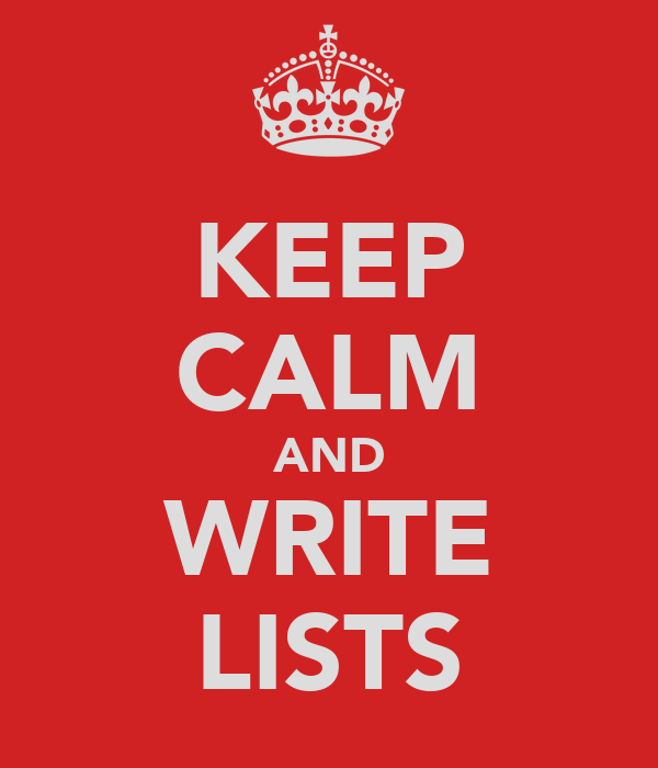 KEEP CALM AND WRITE LISTS