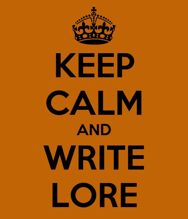 KEEP CALM AND WRITE LORE