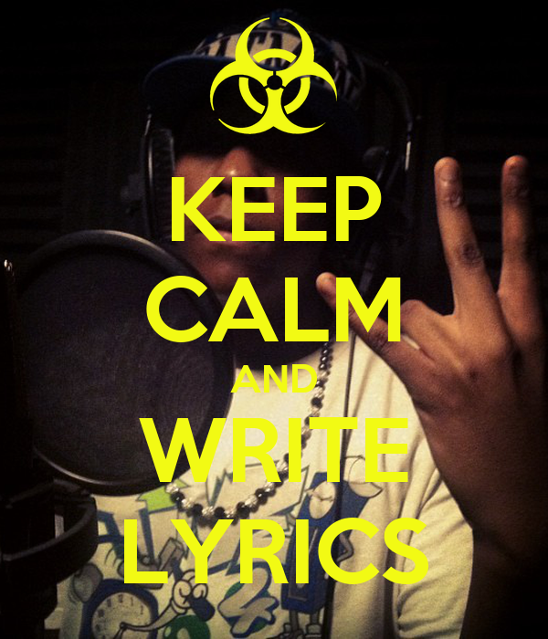 KEEP CALM AND WRITE LYRICS