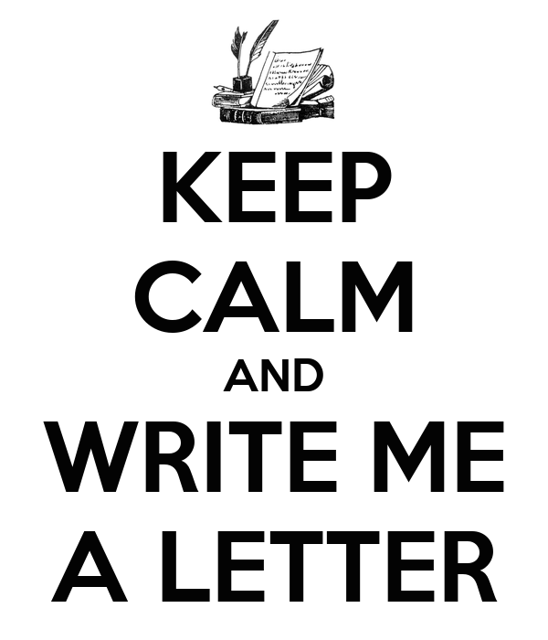 letter to me keep calm and write me a letter poster renai keep calm 38833