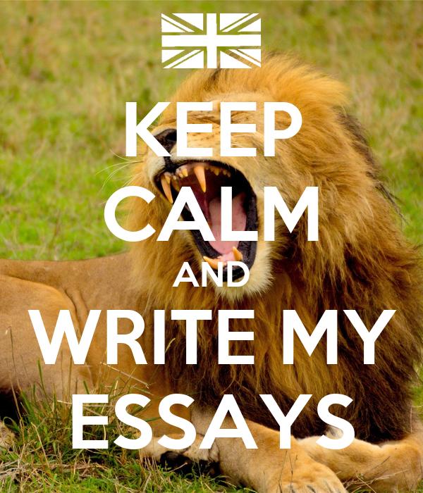 KEEP CALM AND WRITE MY ESSAYS