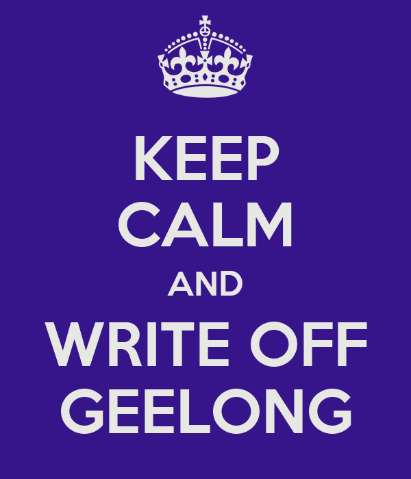 KEEP CALM AND WRITE OFF GEELONG