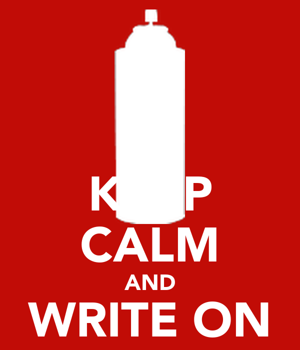 KEEP CALM AND WRITE ON A WALL