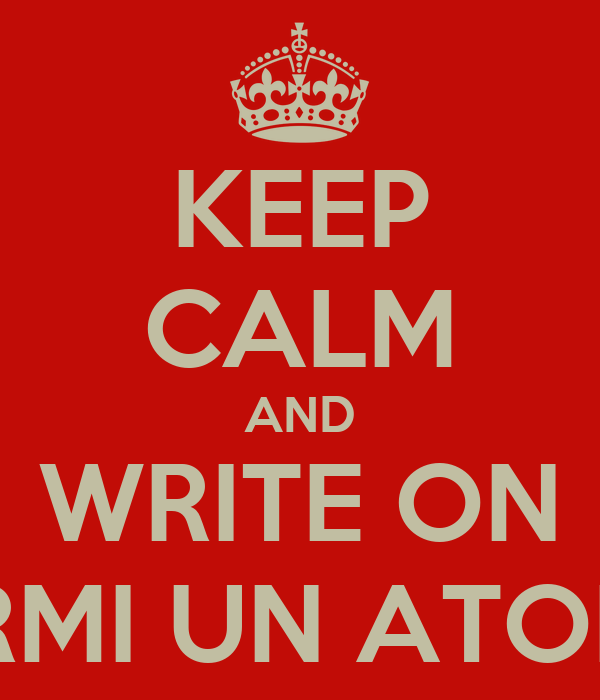 KEEP CALM AND WRITE ON FERMI UN ATOMO