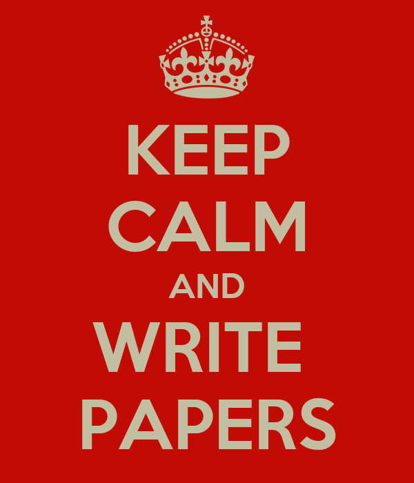 KEEP CALM AND WRITE  PAPERS