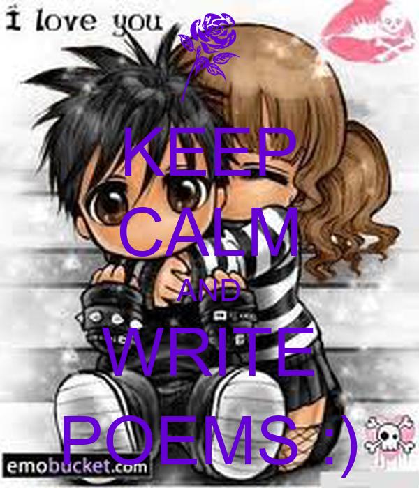 KEEP CALM AND WRITE POEMS :)