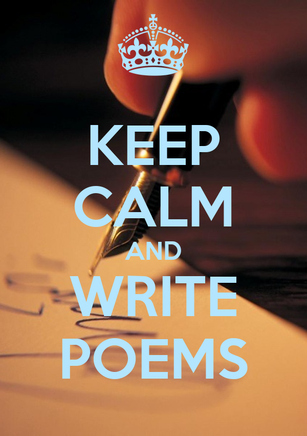 KEEP CALM AND WRITE POEMS