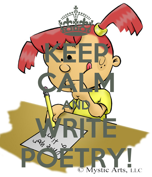 KEEP CALM AND WRITE POETRY!