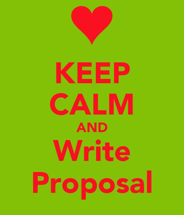 KEEP CALM AND Write Proposal
