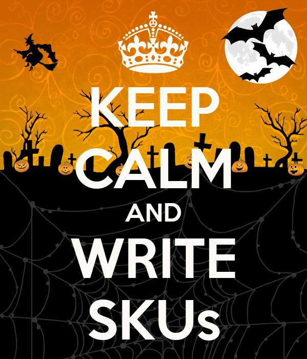 KEEP CALM AND WRITE SKUs