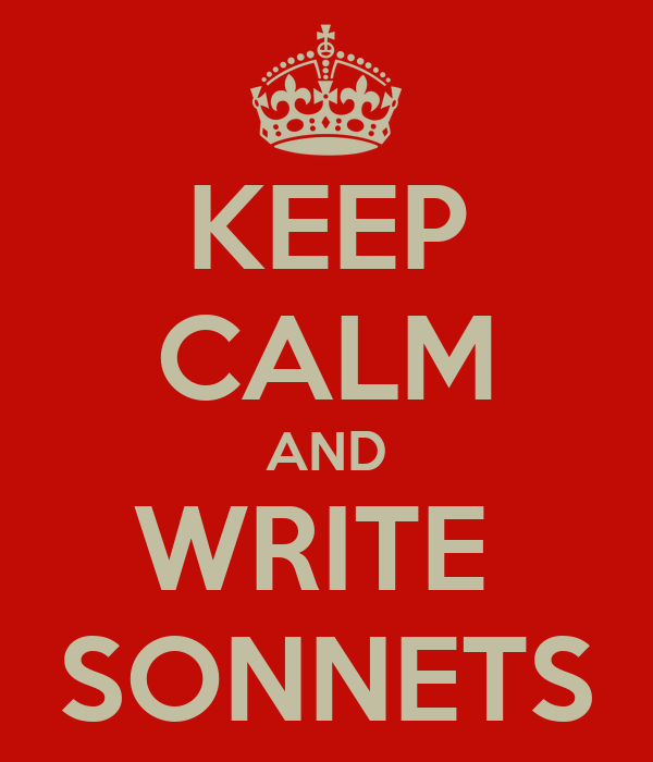 KEEP CALM AND WRITE  SONNETS