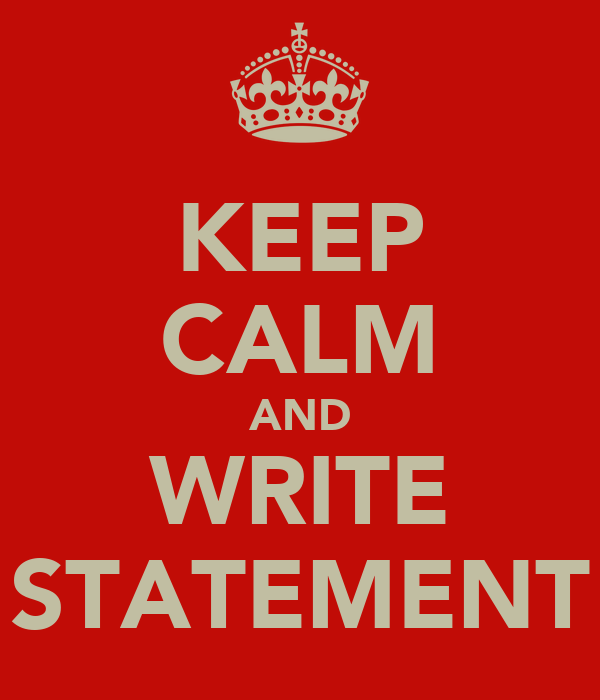 KEEP CALM AND WRITE STATEMENT