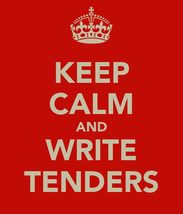 KEEP CALM AND WRITE TENDERS