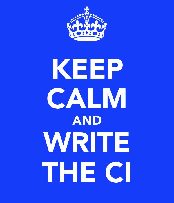 KEEP CALM AND WRITE THE CI