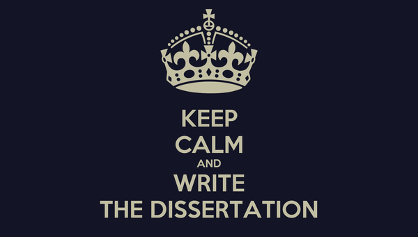 KEEP CALM AND WRITE THE DISSERTATION
