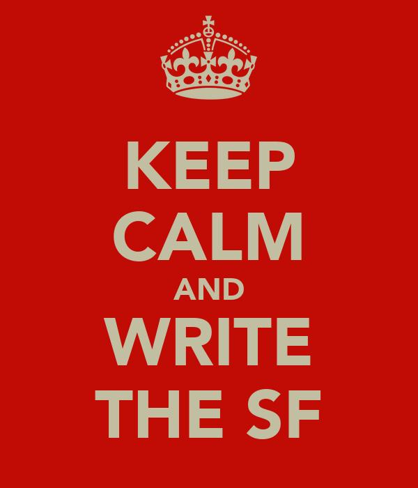 KEEP CALM AND WRITE THE SF