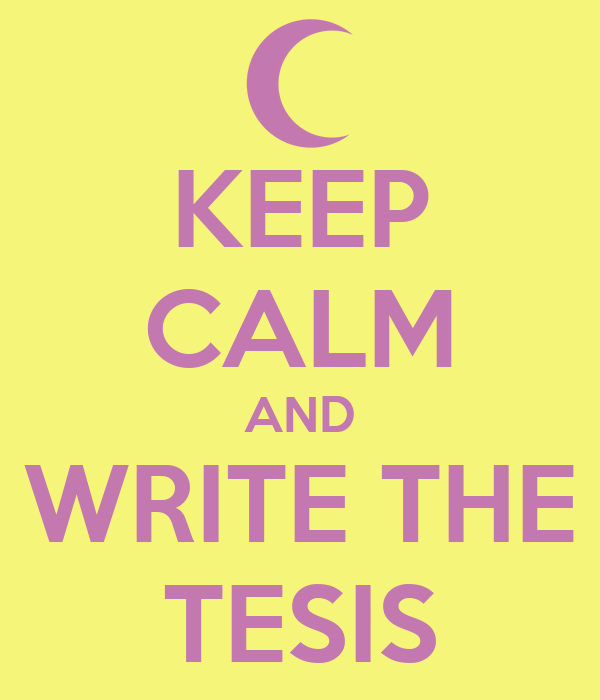 KEEP CALM AND WRITE THE TESIS