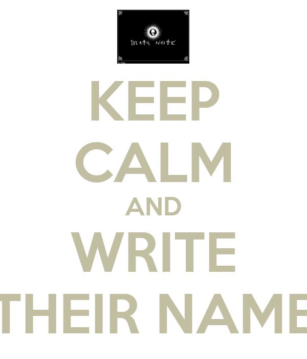 KEEP CALM AND WRITE THEIR NAME