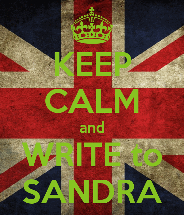 KEEP CALM and WRITE to SANDRA