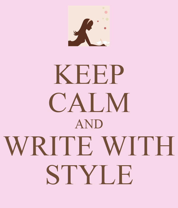 KEEP CALM AND WRITE WITH STYLE