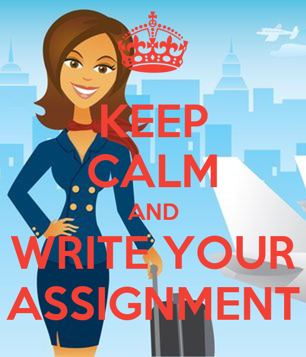 KEEP CALM AND WRITE YOUR ASSIGNMENT