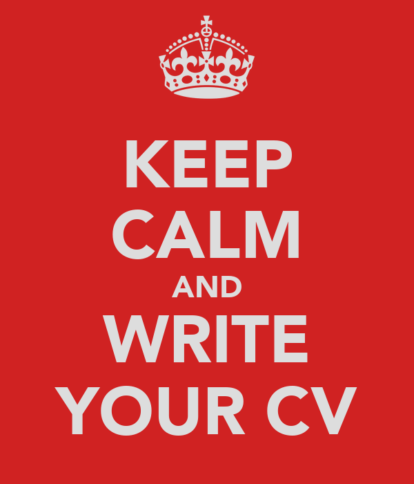 KEEP CALM AND WRITE YOUR CV