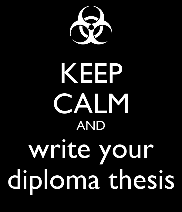 KEEP CALM AND write your diploma thesis