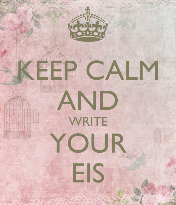KEEP CALM AND WRITE YOUR EIS