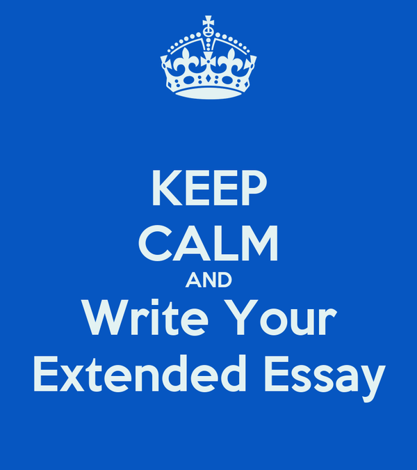 KEEP CALM AND Write Your Extended Essay