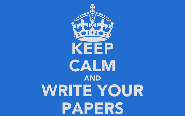 KEEP CALM AND WRITE YOUR PAPERS