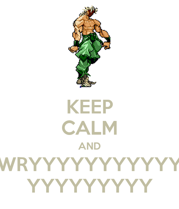 KEEP CALM AND WRYYYYYYYYYYY YYYYYYYYY