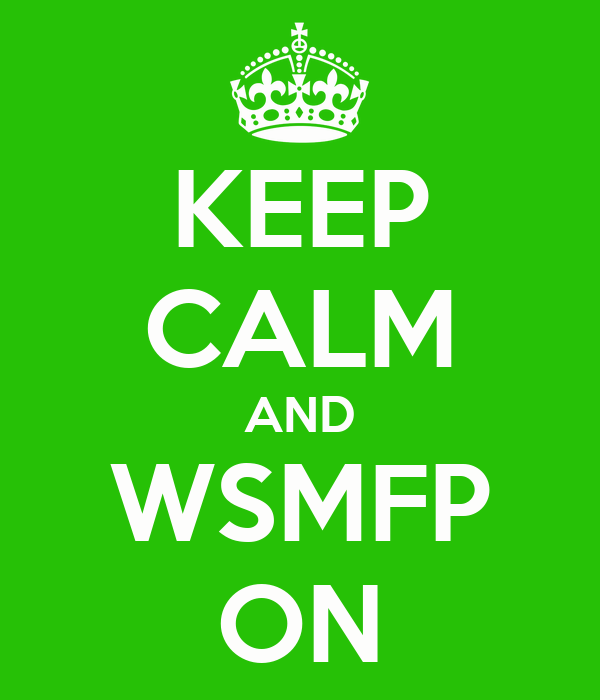 KEEP CALM AND WSMFP ON