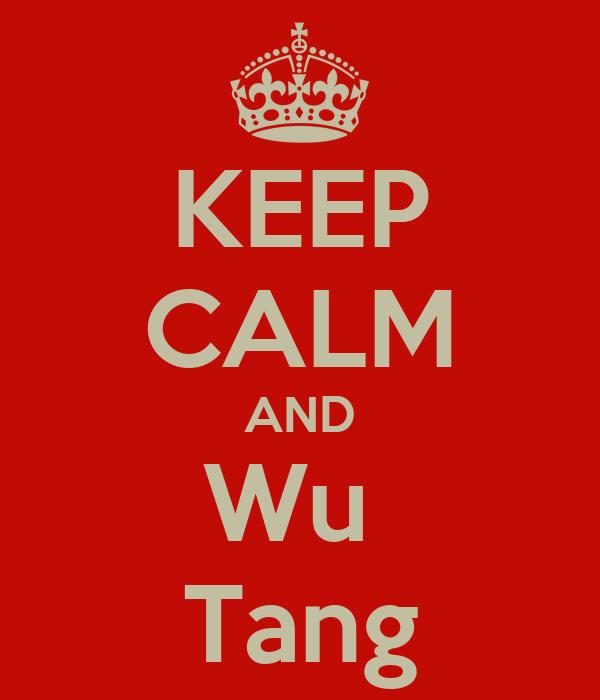 KEEP CALM AND Wu  Tang