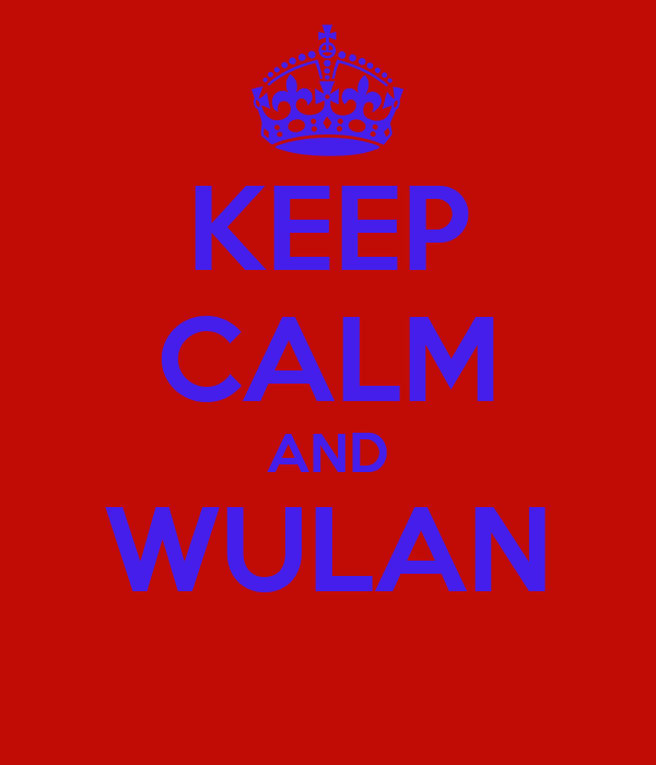 KEEP CALM AND WULAN