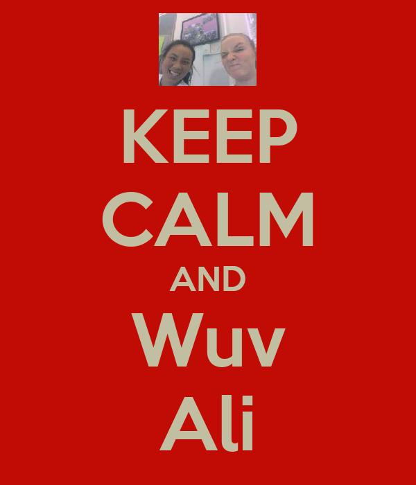 KEEP CALM AND Wuv Ali
