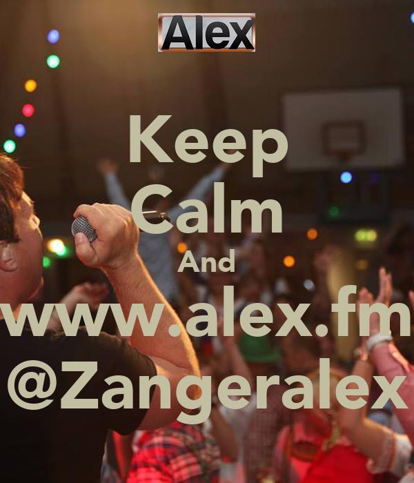 Keep Calm And www.alex.fm @Zangeralex