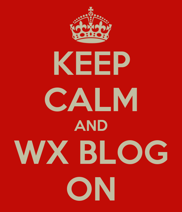 KEEP CALM AND WX BLOG ON