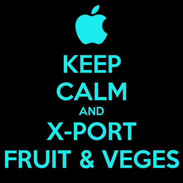 KEEP CALM AND X-PORT FRUIT & VEGES