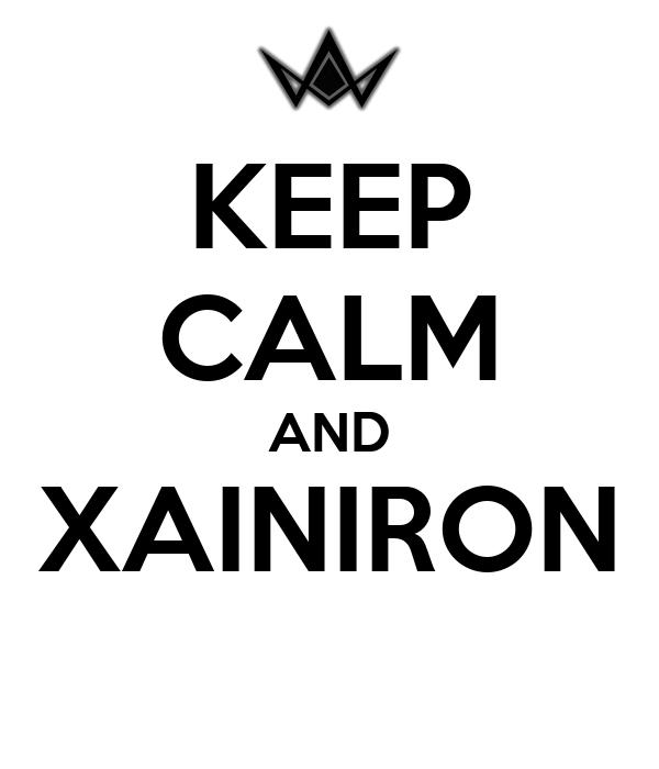 KEEP CALM AND XAINIRON