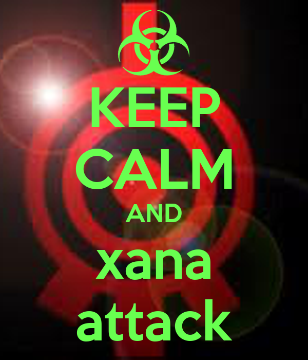KEEP CALM AND xana attack