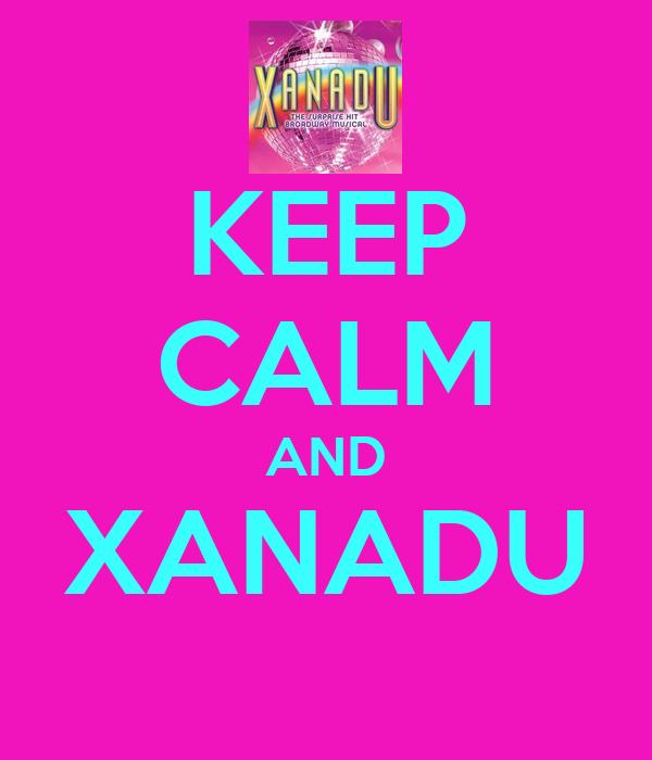 KEEP CALM AND XANADU