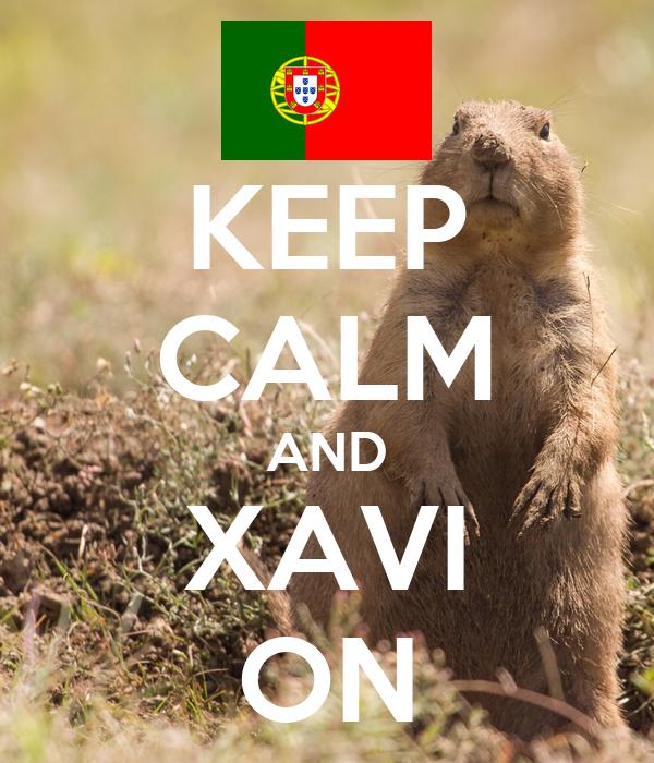 KEEP CALM AND XAVI ON